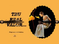 Teu real valor...